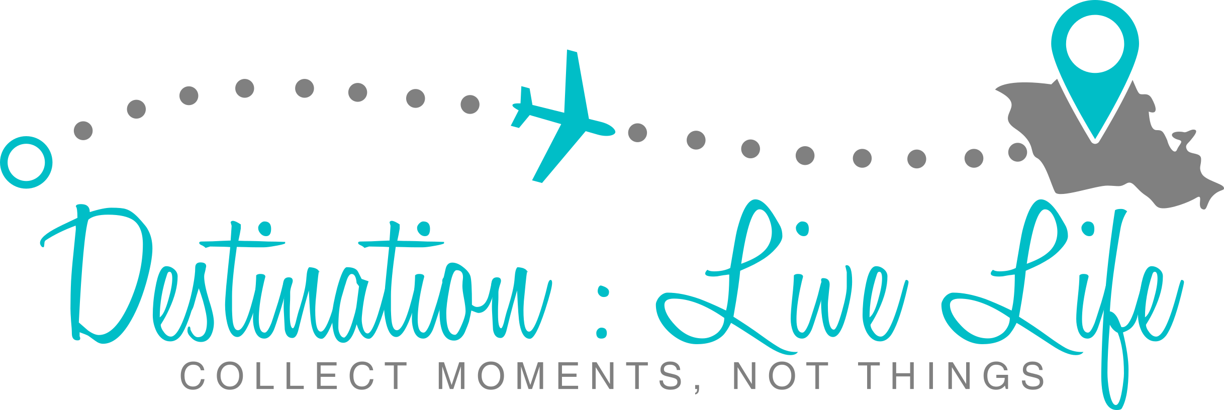 Destination: Live Life – Collect Moments, Not Things