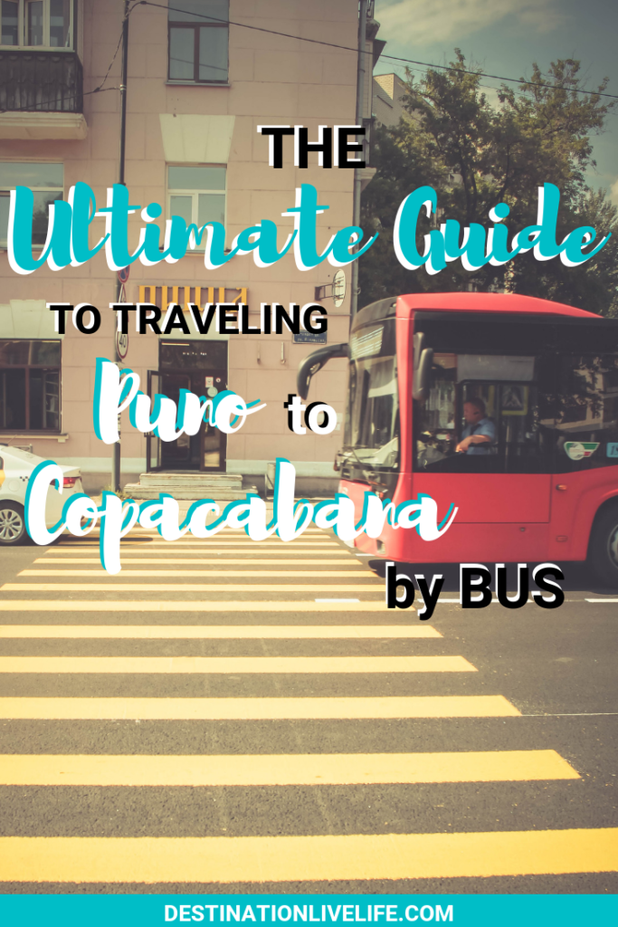 Making the trek from Puno, Peru to Copacabana, Bolivia? Then you NEED this ultimate guide! Learn how to take the bus from Puno to Copacabana with these bus schedules, bus safety tips, and recommendations for top bus companies to use. #puno #peru #copacabana #bolivia #bus #bustransportation